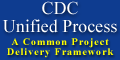 CDC Unified Process - Supporting a Common Project Delivery Framework